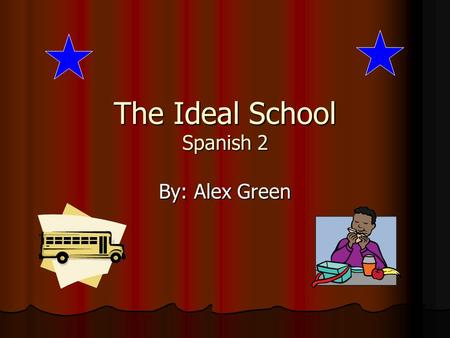 The Ideal School Spanish 2 By: Alex Green Colegio De La Inmaculada Colegio De La Inmaculada is a Catholic school located in Gijon, Spain. It used to.