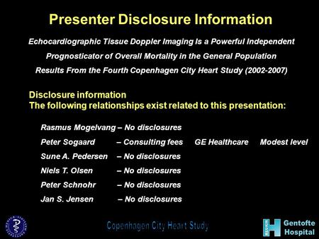 Presenter Disclosure Information Echocardiographic Tissue Doppler Imaging Is a Powerful Independent Prognosticator of Overall Mortality in the General.