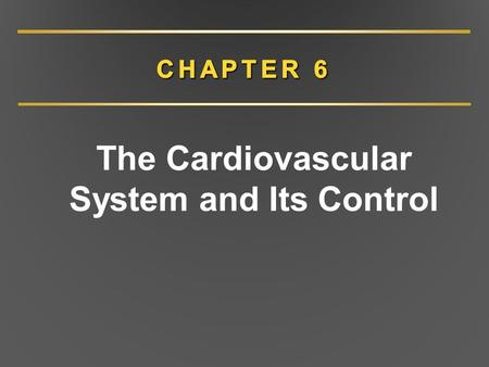 The Cardiovascular System and Its Control. The Cardiovascular System: Major Functions Delivers O 2, nutrients Removes CO 2, other waste Transports hormones,