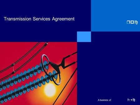 Rpc Pwc A business of Transmission Services Agreement.