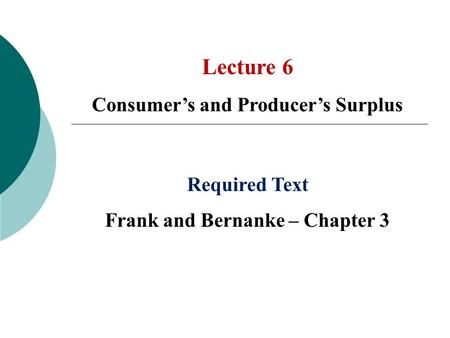 Consumer's and Producer's Surplus Frank and Bernanke – Chapter 3