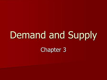 Demand and Supply Chapter 3. Demand demand is a schedule that shows the various amounts of a product consumers are WILLING and ABLE to BUY at each specific.