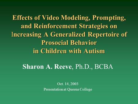 Effects of Video Modeling, Prompting, and Reinforcement Strategies on Increasing A Generalized Repertoire of Prosocial Behavior in Children with Autism.