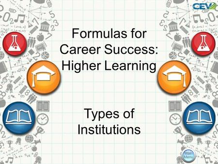 Formulas for Career Success: Higher Learning Types of Institutions 1.