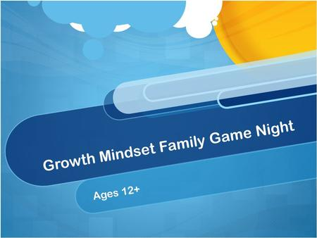 Growth Mindset Family Game Night Ages 12+. How do I play? Welcome to Growth Mindset Family Game Night! This game is full of fun and you're simultaneously.