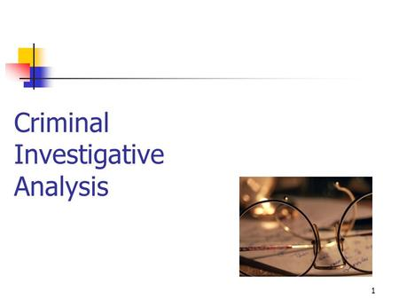 1 Criminal Investigative Analysis. 2 A Comprehensive Investigative Aid Indirect Personality Assessments Equivocal Death Analysis Investigative Suggestions.