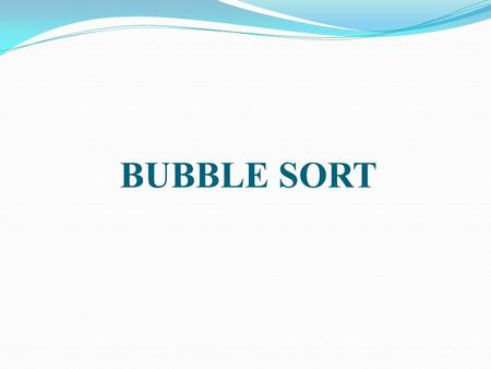 BUBBLE SORT. Introduction Bubble sort, also known as sinking sort, is a simple sorting algorithm that works by repeatedly stepping through the list to.