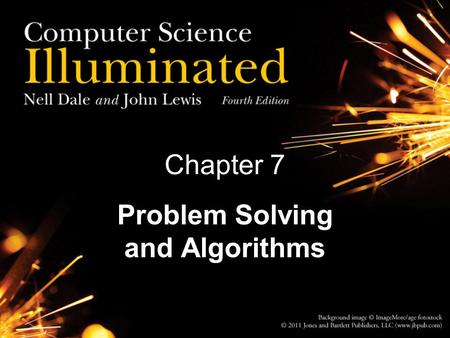 Chapter 7 Problem Solving and Algorithms. 2 Problem Solving Problem solving The act of finding a solution to a perplexing, distressing, vexing, or unsettled.