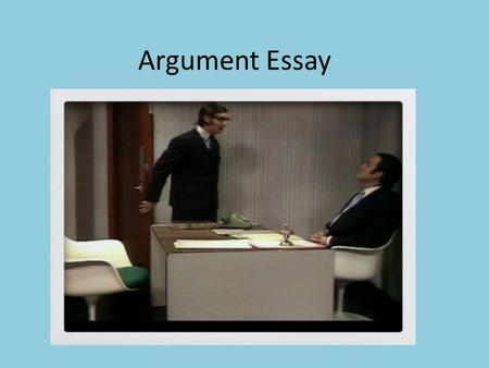 Argument Essay. Answer the Prompt! Read the ENTIRE prompt. Find the author's position. Use context clues to discover the meaning of unknown vocabulary.