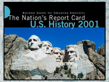 The Nation's Report Card: U.S. History 2001. National Assessment of Educational Progress (NAEP)