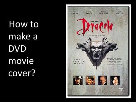 How to make a DVD movie cover?. Film Review Quote DVD covers that we have looked at have featured a quote from somewhere, for example 'The Times', and.