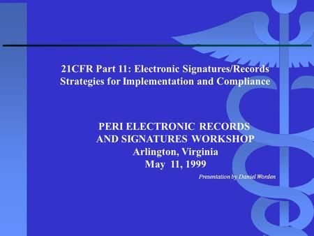 PERI ELECTRONIC RECORDS AND SIGNATURES WORKSHOP