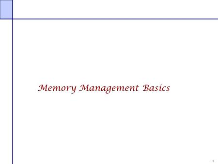 1 Memory Management Basics. 2 Program P Basic Memory Management Concepts Address spaces Physical address space — The address space supported by the hardware.
