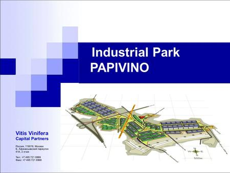 Industrial Park PAPIVINO. Industrial Park PAPIVINO (Opportunity) Project Brief Project:Industrial Park PAPIVINO (IPP) Project Area:292 hectares (subdivided.