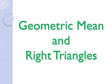 Geometric Mean and Right Triangles