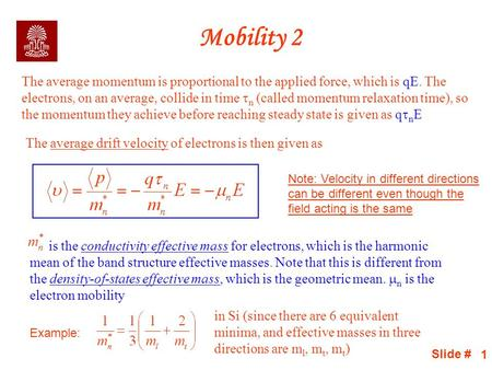 Mobility 2 The average momentum is proportional to the applied force, which is qE. The electrons, on an average, collide in time n (called momentum relaxation.