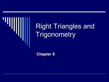 Right Triangles and Trigonometry Chapter 8. 8.1 Geometric Mean  Geometric mean: Ex: Find the geometric mean between 5 and 45 Ex: Find the geometric mean.
