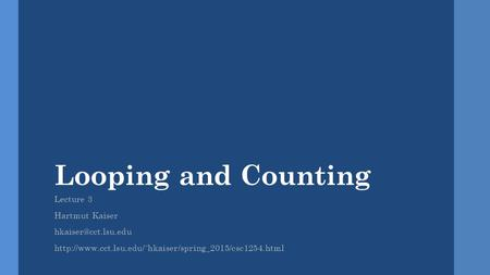 Looping and Counting Lecture 3 Hartmut Kaiser