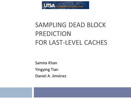Sampling Dead Block Prediction for Last-Level Caches