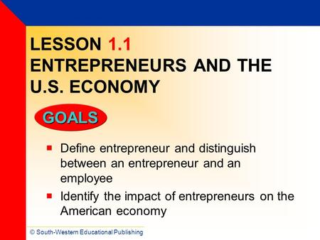 LESSON 1.1 ENTREPRENEURS AND THE U.S. ECONOMY