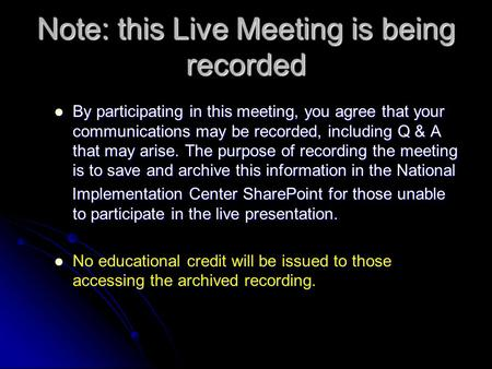 Note: this Live Meeting is being recorded By participating in this meeting, you agree that your communications may be recorded, including Q & A that may.