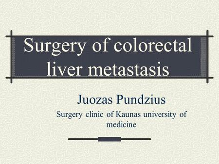 Surgery of colorectal liver metastasis