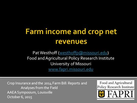 Pat Westhoff Food and Agricultural Policy Research Institute University of Missouri