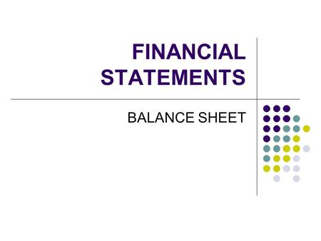 FINANCIAL STATEMENTS BALANCE SHEET.