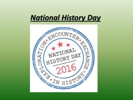 National History Day. National History Day - Categories Historical Paper – Individual Only Exhibit – Individual or groups of up to 5 Performance – Individual.