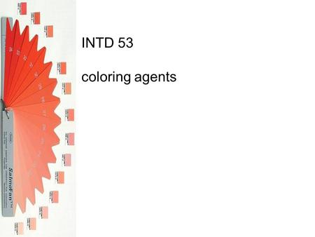 INTD 53 coloring agents. all designers must use materials in the creation of their works: achromatic—neutral, such as black, white or grays chromatic—hued,
