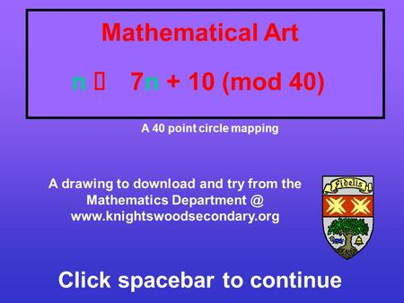 Mathematical Art A 40 point circle mapping A drawing to download and try from the Mathematics  n 77n + 10.