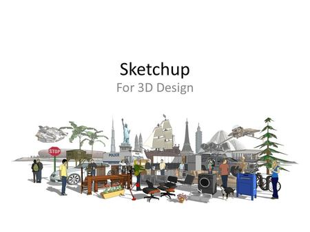 Sketchup For 3D Design. Examples.