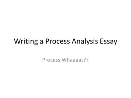 words used in process analysis essay