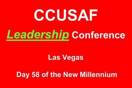 CCUSAF Leadership Conference Las Vegas Day 58 of the New Millennium.
