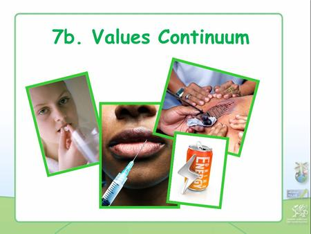 7b. Values Continuum. Energy drinks are safe to drink.
