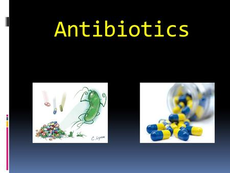 Antibiotics. Defination  An antibiotic is an agent that inhibits bacterial growth or kills bacteria. So often called as antibacterials.