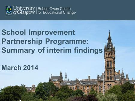 School Improvement Partnership Programme: Summary of interim findings March 2014.