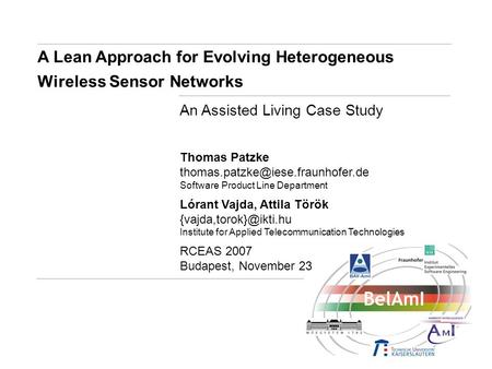 A Lean Approach for Evolving Heterogeneous Wireless Sensor Networks An Assisted Living Case Study Thomas Patzke Software.