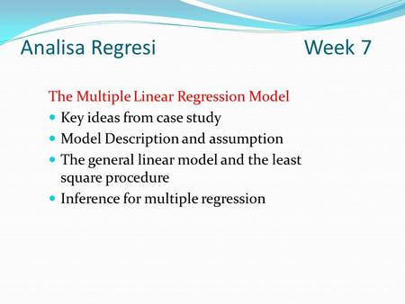 Analisa Regresi Week 7 The Multiple Linear Regression Model