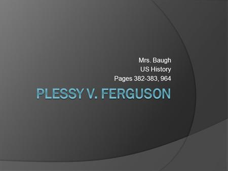 Mrs. Baugh US History Pages 382-383, 964. Vocabulary  Disfranchising  Poll tax  Grandfather Clause  Segregation  Jim Crow Laws.