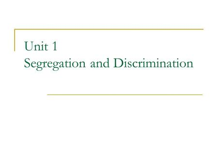 Unit 1 Segregation and Discrimination. Voting Restrictions :  Literacy requirement - Some states required voters to be literate and administered a literacy.