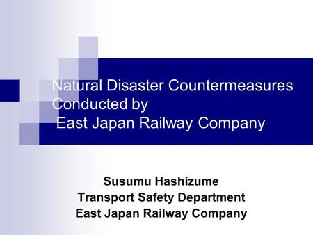 Transport Safety Department East Japan Railway Company