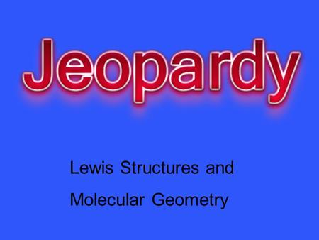 Lewis Structures and Molecular Geometry