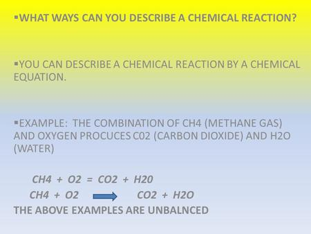 WHAT WAYS CAN YOU DESCRIBE A CHEMICAL REACTION?