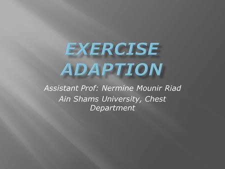 Assistant Prof: Nermine Mounir Riad Ain Shams University, Chest Department.
