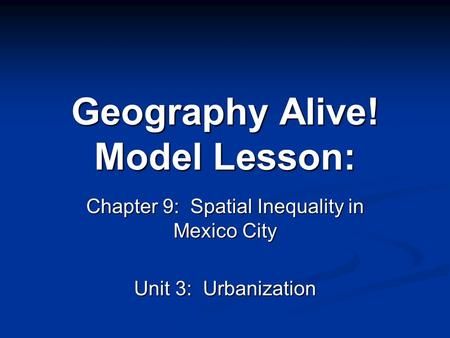 Geography Alive! Model Lesson: