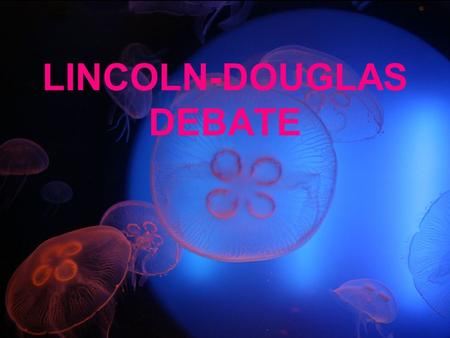 LINCOLN-DOUGLAS DEBATE. The cornerstone of this debate style is the productive dialogue between two differing moral interpretations (value propositions)
