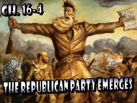 REPUBLICAN PARTY – a political party formed in the mid 1850's, majority supported the end to slavery 19.