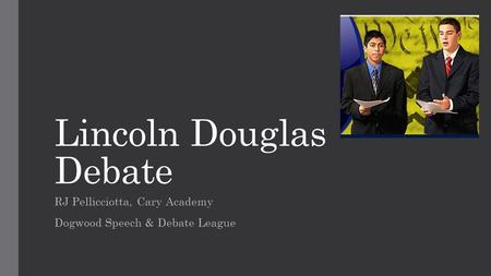Lincoln Douglas Debate RJ Pellicciotta, Cary Academy Dogwood Speech & Debate League.