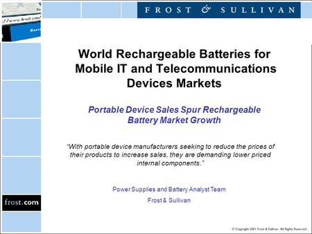 "World Rechargeable Batteries for Mobile IT and Telecommunications Devices Markets Portable Device Sales Spur Rechargeable Battery Market Growth ""With portable."